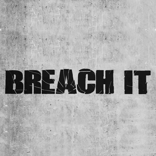 Breach it
